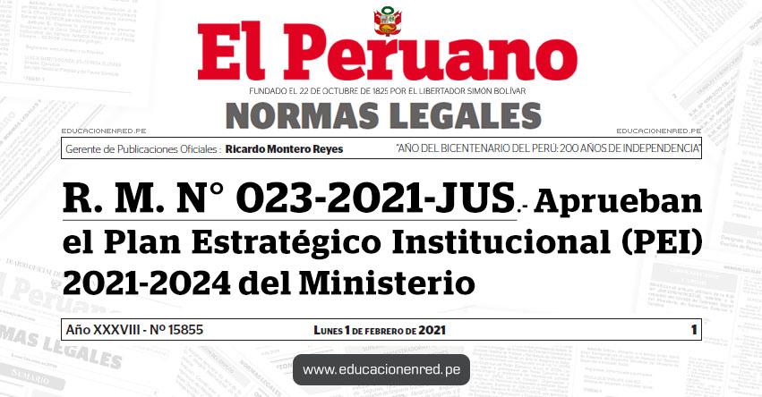 R. M. N° 023-2021-JUS.- Aprueban el Plan Estratégico Institucional (PEI) 2021-2024 del Ministerio