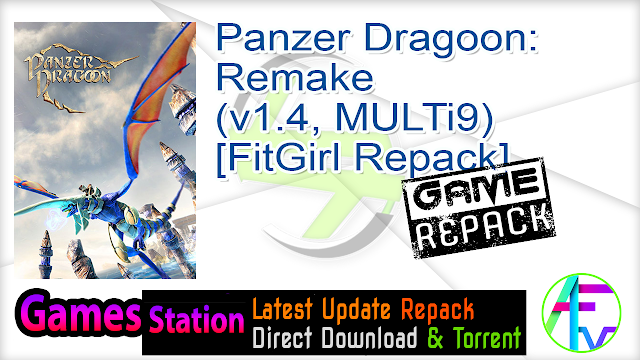 Panzer Dragoon Remake (v1.4, MULTi9) [FitGirl Repack]