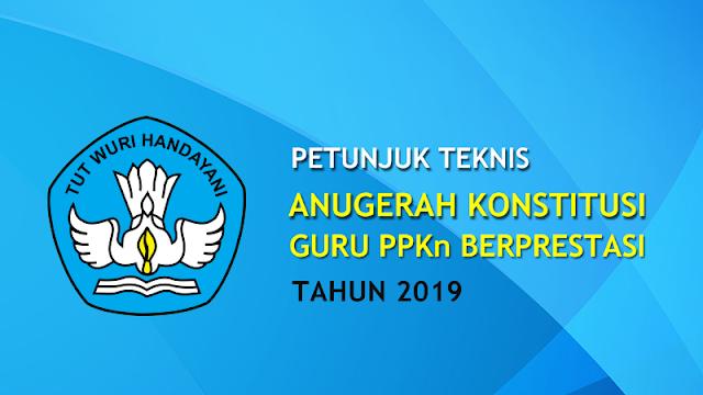 Juknis Anugerah Konstitusi Guru PPKn Berprestasi Tahun 2019 Tingkat Nasional
