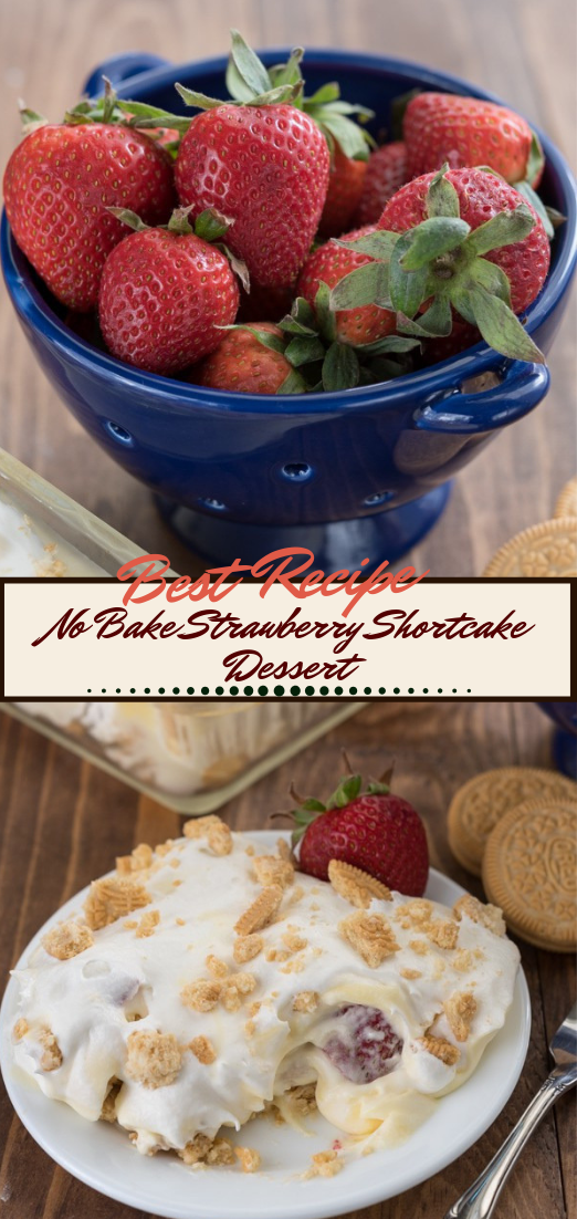 No Bake Strawberry Shortcake Dessert #desserts #cakerecipe #chocolate #fingerfood #easy