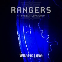 Apple Music MP3/AAC Download - What Is Love (Ft. Martin Lorenzana) by Rangers - stream song free on top digital music platforms online | The Indie Music Board by Skunk Radio Live (SRL Networks London Music PR) - Tuesday, 20 August, 2019