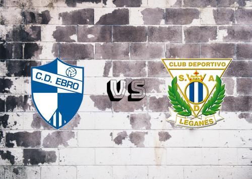 Ebro vs CD Leganés  Resumen