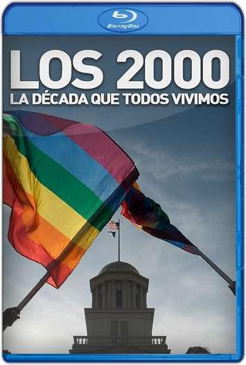 Los 2000: La Década que Vivimos Todos (2015) Documental HD 720p Latino