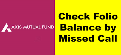 Axis Mutual Fund - Check Account balance by Missed Call