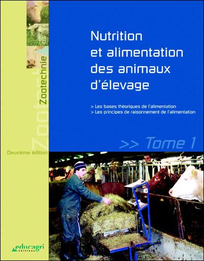 Nutrition et alimentation des animaux d'élevage  .Tome 1 - WWW.VETBOOKSTORE.COM