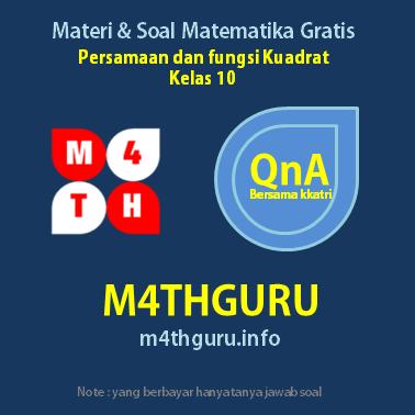 Materi dan Pembahasan Soal Persamaan Kuadrat Kelas 10