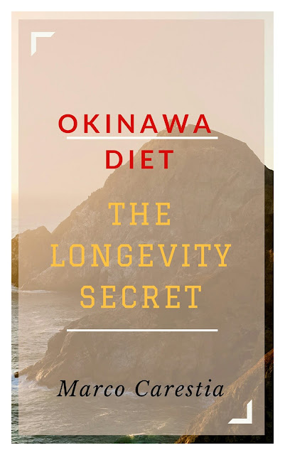 Okinawa Diet: The Longevity Secret by Marco Carestia