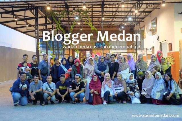 Blogger Medan wadah berkreasi dan menempah diri