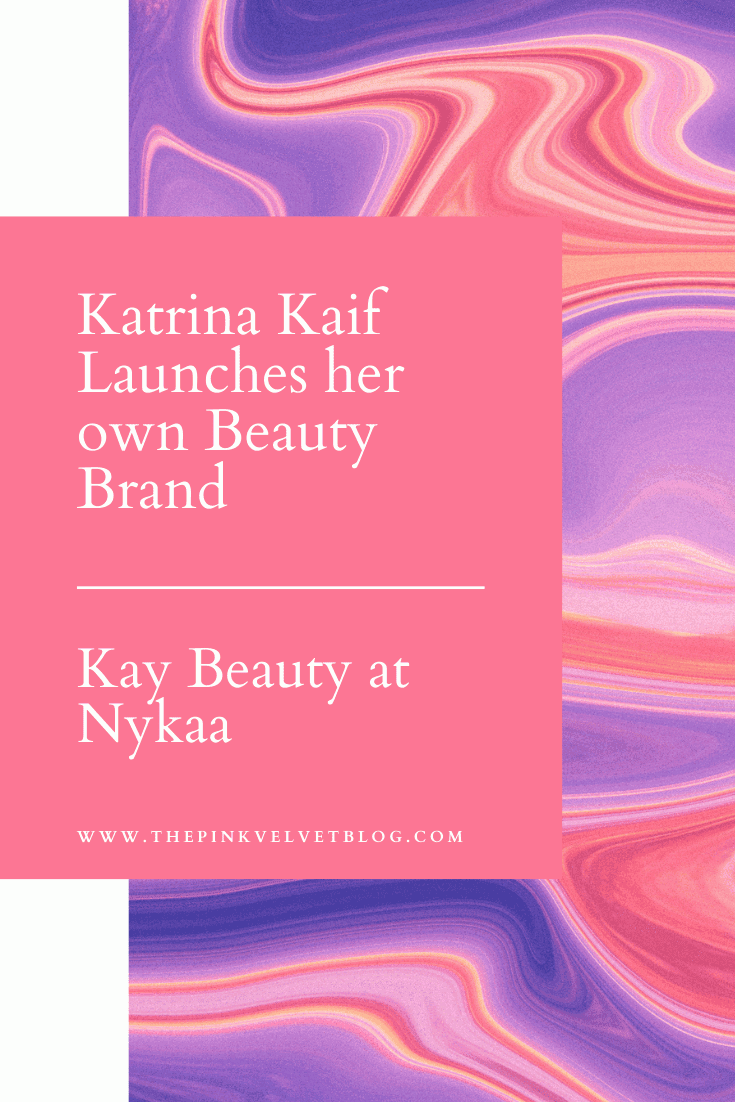 Katrina Kaif Launches Her Own Beauty Brand - KayBeauty at Nykaa