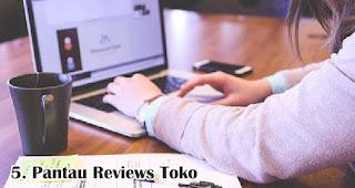 Pantau Reviews Toko merupakan salah satu cara mudah untuk mendapatkan pelanggan baru