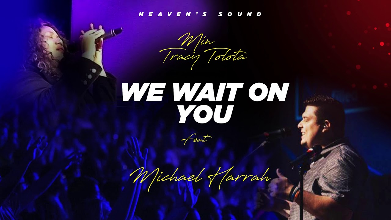 Min Tracy Tolota - We Wait on You Mp3 Download