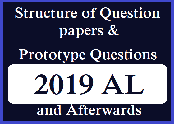 Structure of Question papers and Prototype Questions for AL 2019