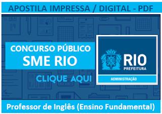 Apostila SME/RJ 2017 para Professor de Inglês da Secretaria Municipal de Educação-RJ - SMERIO
