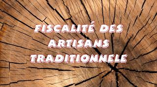 Fiscalité des artisans traditionnels