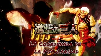 Opinión : Shingeki no Kyojin Season 2 ~ La Coordenada de la Popularidad