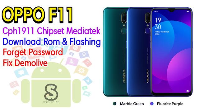 Download Rom Official / Flashing Oppo F11 Cph1911 Mediatek Lupa Password, Pola, Demo live