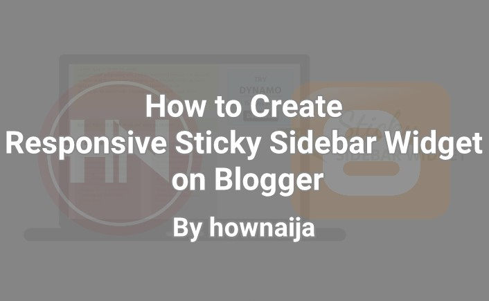 How to Create Responsive Sticky Sidebar Widget on Blogger