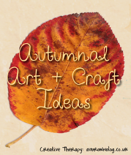 Autumnal Art & Craft Ideas