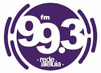 Ouvir a Rede Aleluia FM 99,3 de Brasília DF Ao Vivo e Online