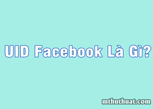 UID facebook là gì? Cách lấy UID facebook nhanh nhất