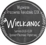 http://pracowniarekodzielaszok.blogspot.com/2016/03/wyzwanie-35-wielkanoc.html