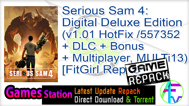 Serious Sam 4 Digital Deluxe Edition (v1.01 HotFix Build 557352 + DLC + Bonus + Multiplayer, MULTi13) [FitGirl Repack, Selective Download – from 25.2 GB]