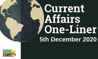 Current Affairs One-Liner: 5th December 2020