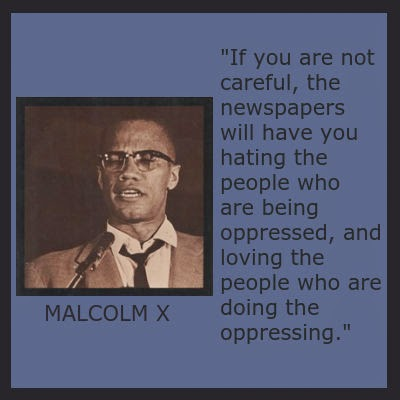 Oppressed - Malcolm X Malcolm X - a voice of reason then, and more true than ever now. The media (FOX...
