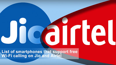List of smartphones that support free Wi-Fi calling on Jio and Airtel