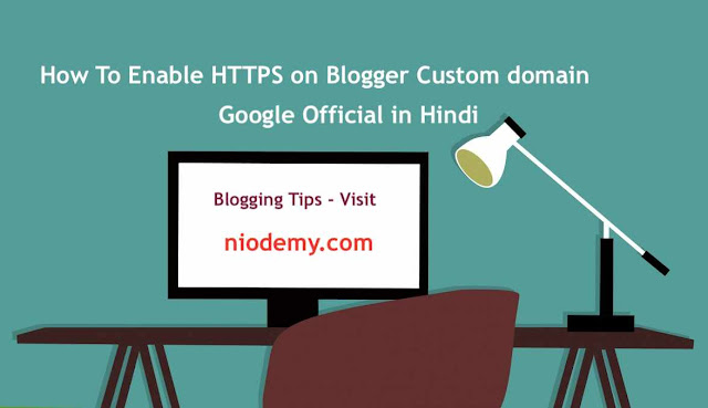 How To Enable HTTPS on Blogger Custom domain - Google Official in Hindi