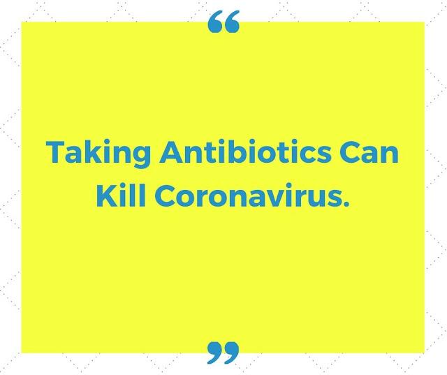 Taking Antibiotics can Kill Coronavirus
