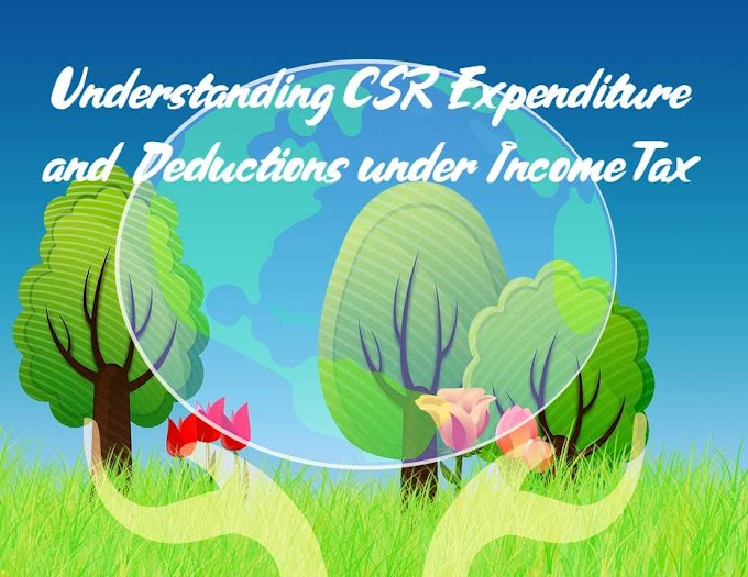 Understanding CSR Expenditure and Deductions under Income Tax