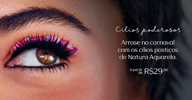 Maquiagem Carnaval com Cílios Postiços_Natura Aquarela