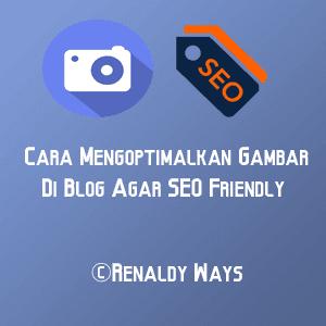 Cara Mengoptimalkan Gambar Di Blog Agar SEO Friendly