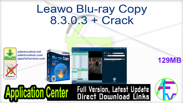 Leawo Blu-ray Copy 8.3.0.3 + Crack