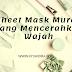 Sheet Mask Murah Yang Mencerahkan Wajah