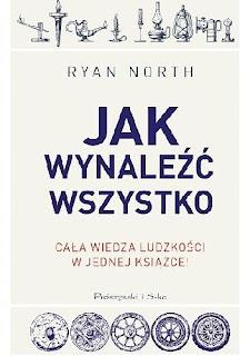"""Ryan North """"Jak wynaleźć wszystko"""""""
