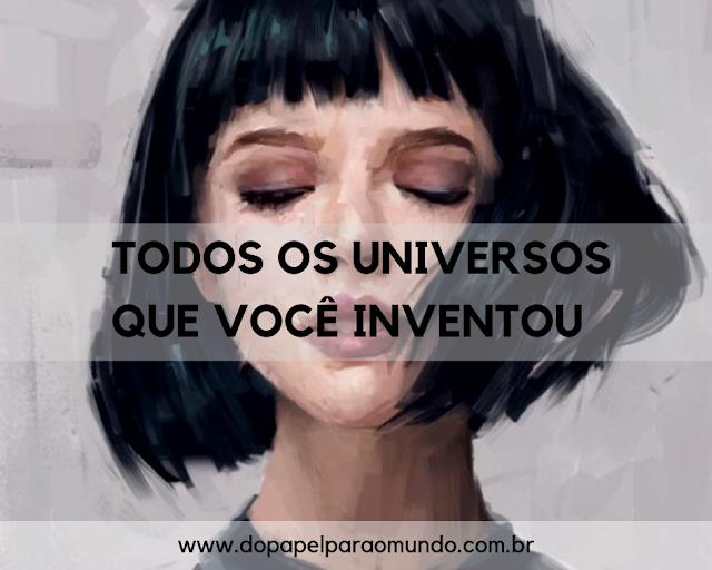 Todos os universos que você inventou