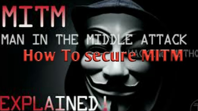 What Is Man In The Middle Attack ( MITM ) How to Secure Man In The Middle Attack