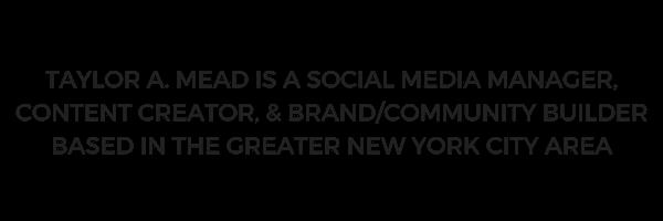 Social Media Portfolio - Taylor A Mead