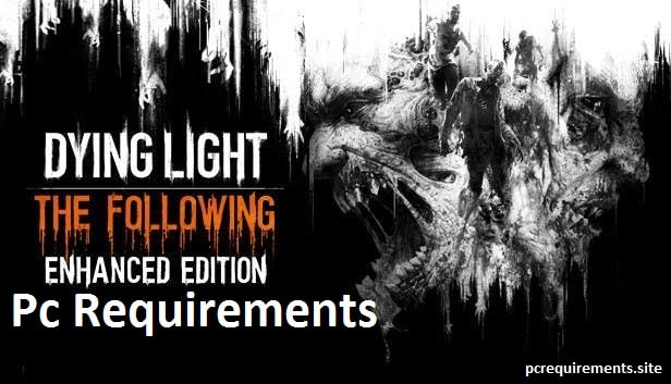 Dying Light Pc Requirements [June 2020]