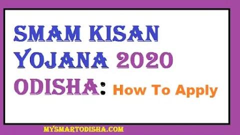 Smam Kisan Yojana 2020 Odisha, Application Form, Registration, Status Orissa