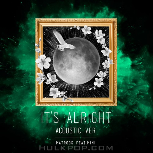 MATROOS – It`s Alright (Acoustic Ver.) – Single