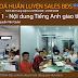 Khoá huấn luyện sales bất động sản trình độ Trung Cấp buổi 1 - Tiếng Anh giao tiếp