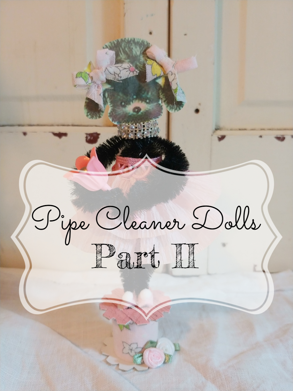 Adorable Pipe Cleaner Dolls - Part II