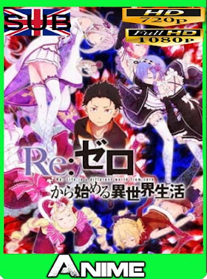 Re:Zero kara Hajimeru Isekai Seikatsu (25/25 + Especiales 25/25) HD [720P] [1080P] sub español[GoogleDrive]