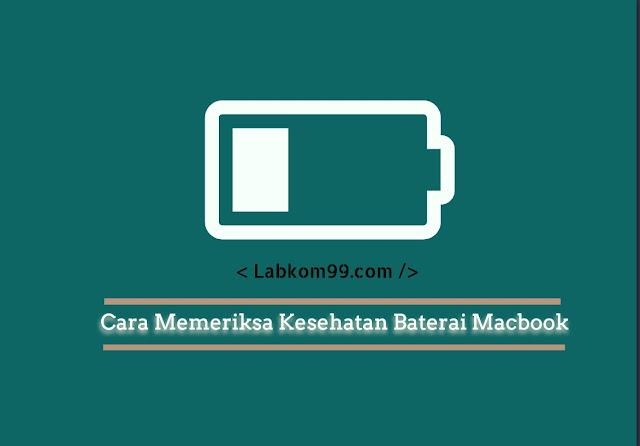 Cara Memeriksa Kesehatan Baterai Macbook