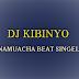 DJ KIBINYO - Namuacha BEAT SINGELI l Download
