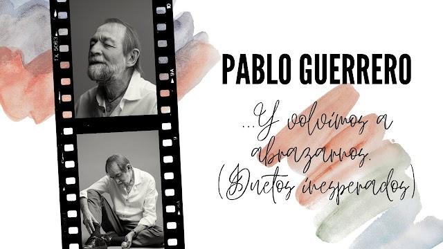 EL DISCO DE DESPEDIDA DE PABLO GUERRERO NECESITA TU APOYO