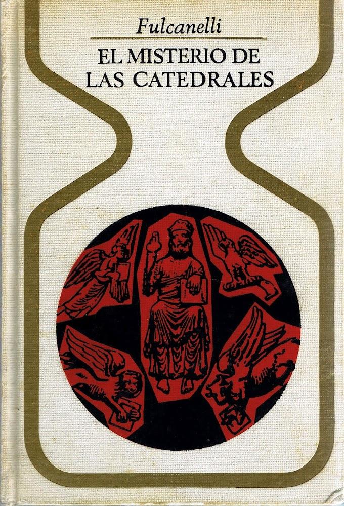 El Misterio de las Catedrales de Fulcanelli (actualizado)